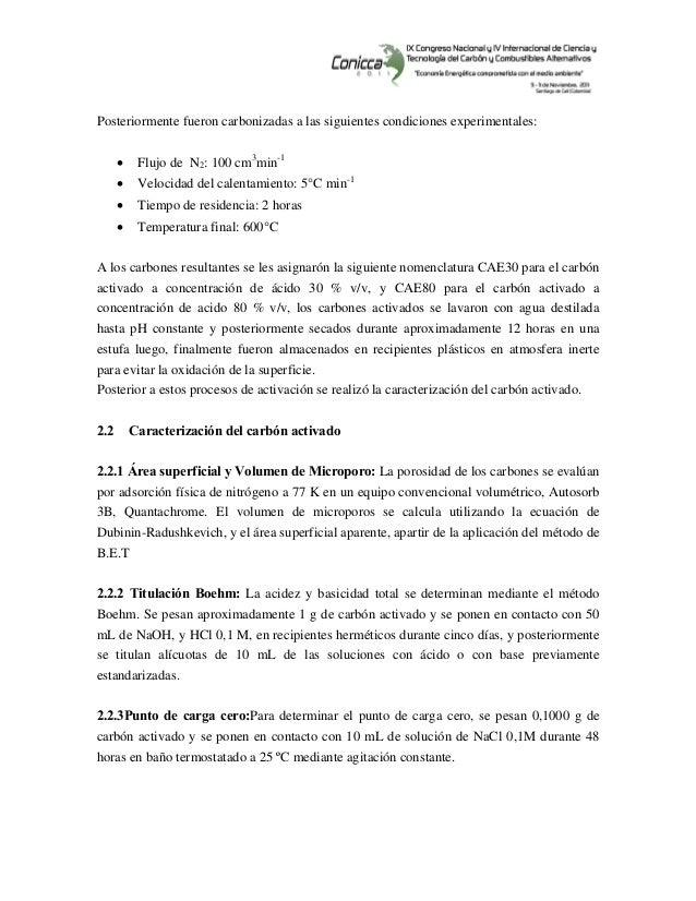 Posteriormente fueron carbonizadas a las siguientes condiciones experimentales: • Flujo de N2: 100 cm3 min-1 • Velocid...