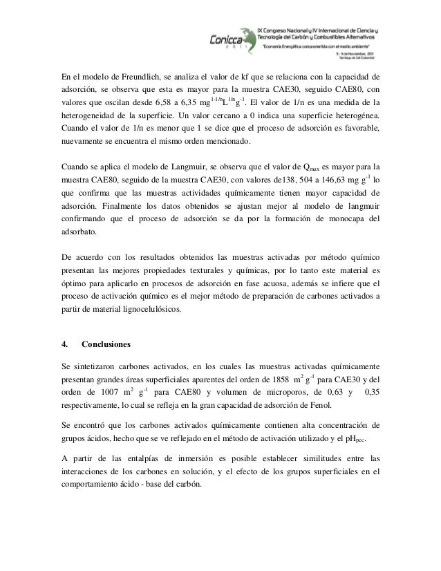 En el modelo de Freundlich, se analiza el valor de kf que se relaciona con la capacidad de adsorción, se observa que e...