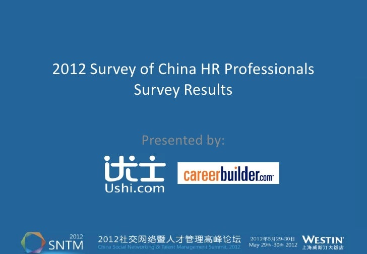 2012 Survey of China HR Professionals           Survey Results            Presented by: