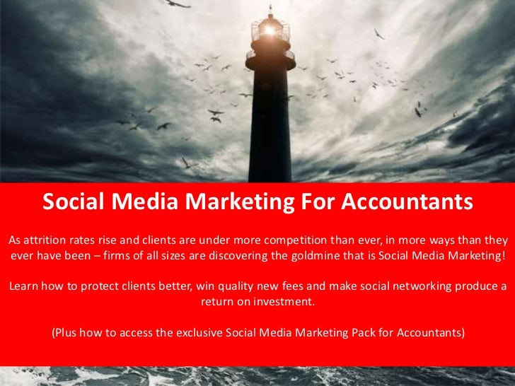 Social Media Marketing For Accountants            As attrition rates rise and clients are under more competition than ever...