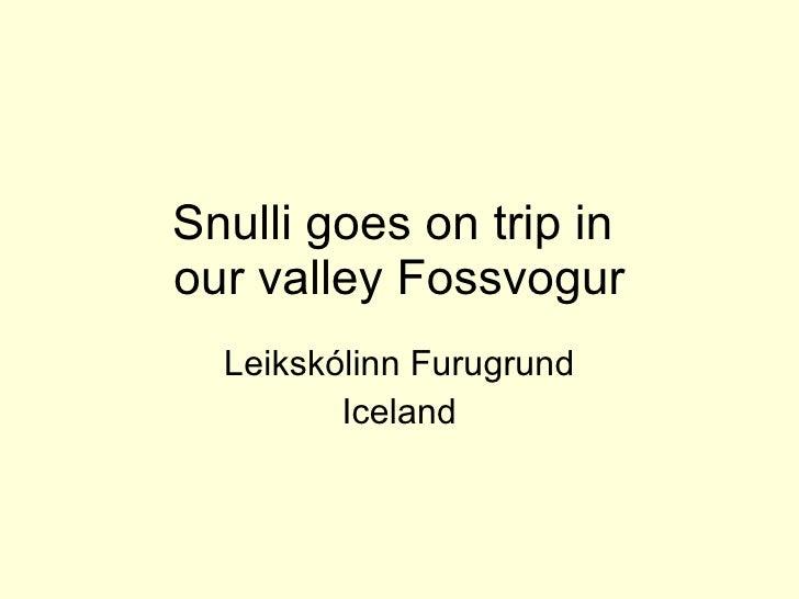 Snulli goes on trip in  our valley Fossvogur Leikskólinn Furugrund Iceland