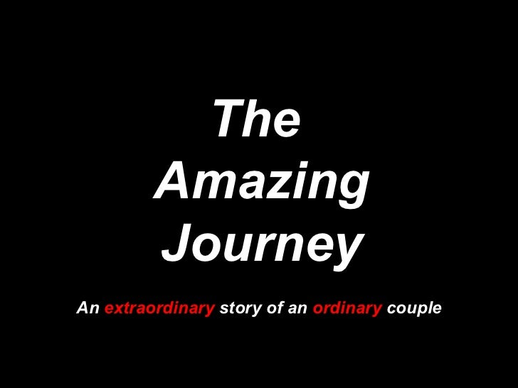 The  Amazing Journey An  extraordinary  story of an  ordinary  couple
