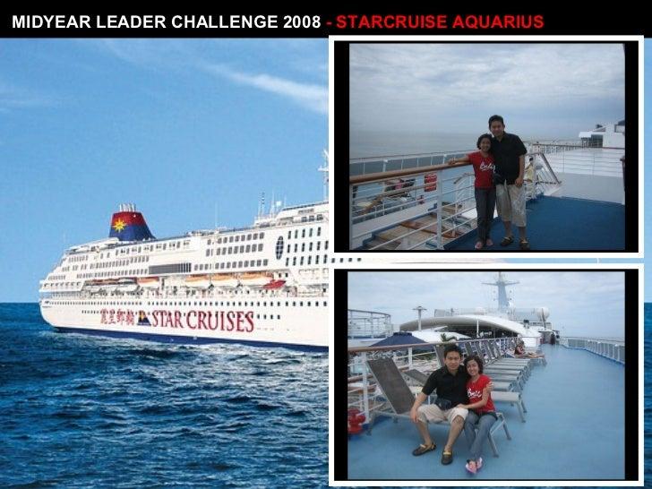 MIDYEAR LEADER CHALLENGE 2008  - STARCRUISE AQUARIUS