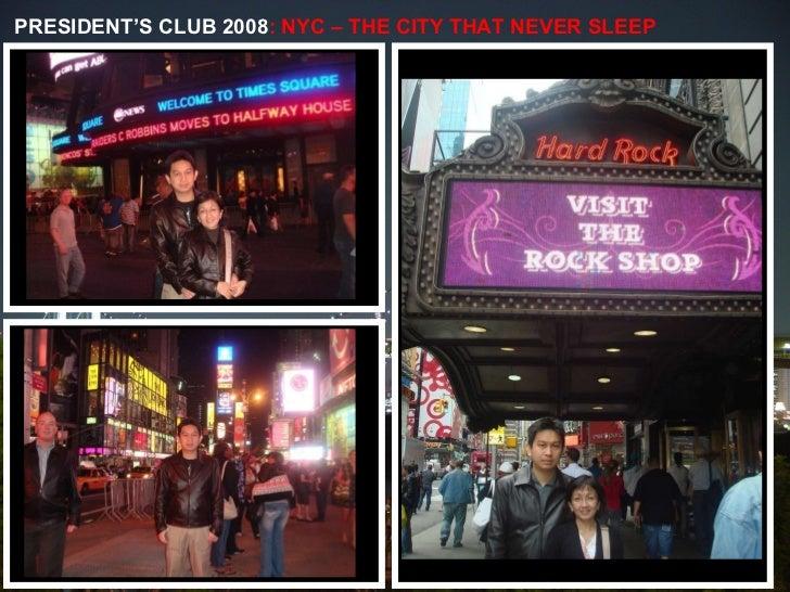 PRESIDENT'S CLUB 2008 : NYC – THE CITY THAT NEVER SLEEP