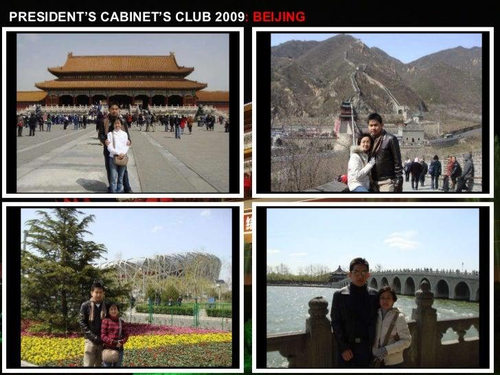 PRESIDENT'S CABINET'S CLUB 2009 : BEIJING