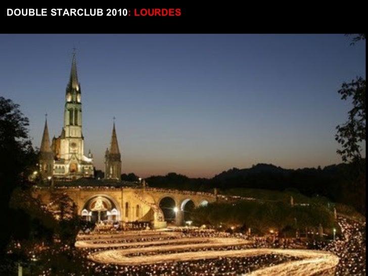 DOUBLE STARCLUB 2010 : LOURDES