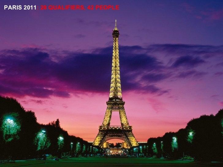 PARIS 2011 : 28 QUALIFIERS, 42 PEOPLE