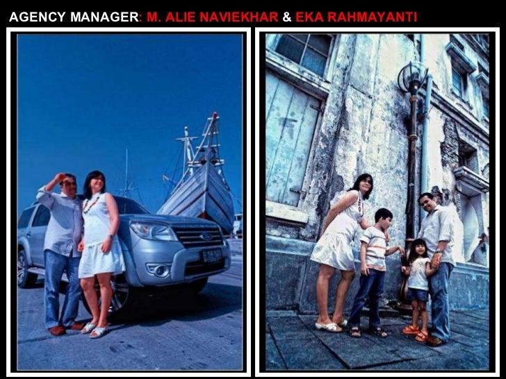 AGENCY MANAGER : M. ALIE NAVIEKHAR  &  EKA RAHMAYANTI