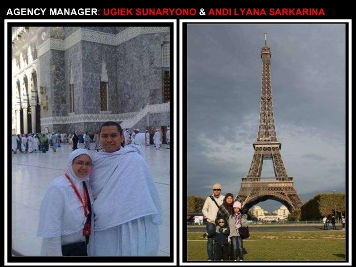 AGENCY MANAGER : UGIEK SUNARYONO  &  ANDI LYANA SARKARINA