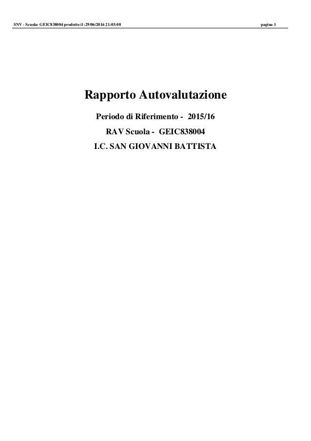 Rapporto Autovalutazione Periodo di Riferimento - 2015/16 RAV Scuola - GEIC838004 I.C. SAN GIOVANNI BATTISTA SNV - Scuola:...