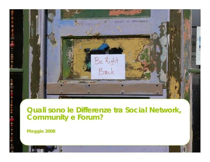 Quali sono le Differenze tra Social Network, Community e Forum? Maggio 2008