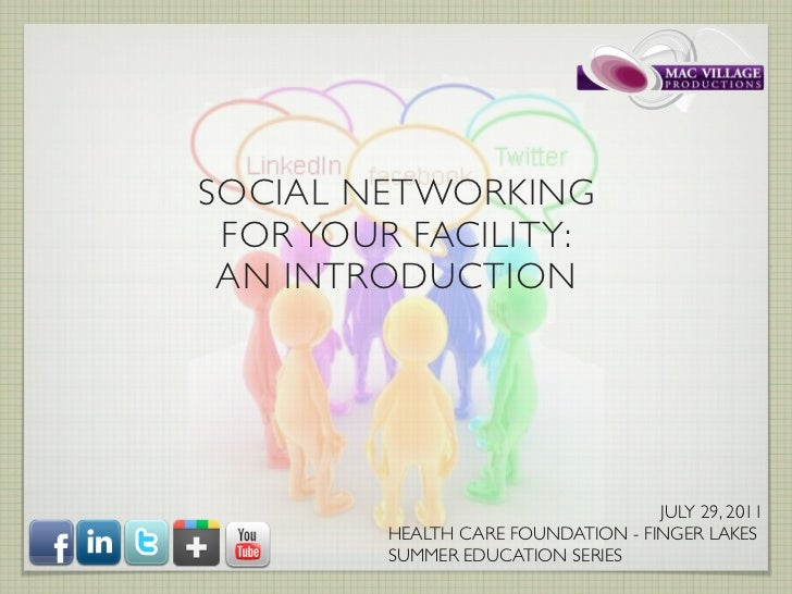 SOCIAL NETWORKING FOR YOUR FACILITY: AN INTRODUCTION                                    JULY 29, 2011         HEALTH CARE ...