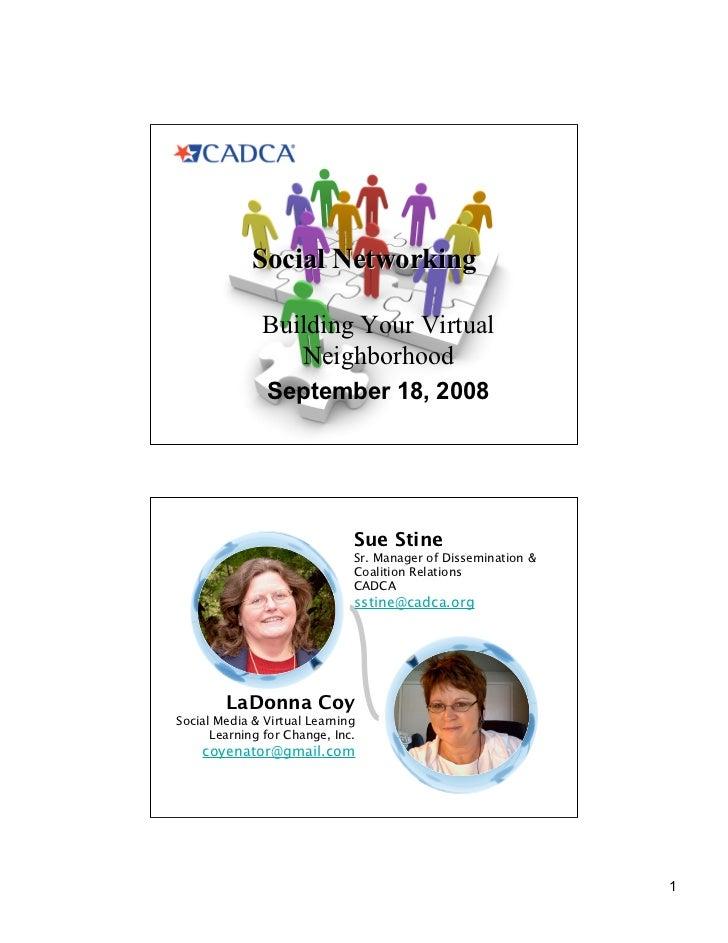 Social Networking                Building Your Virtual                  Neighborhood                September 18, 2008    ...