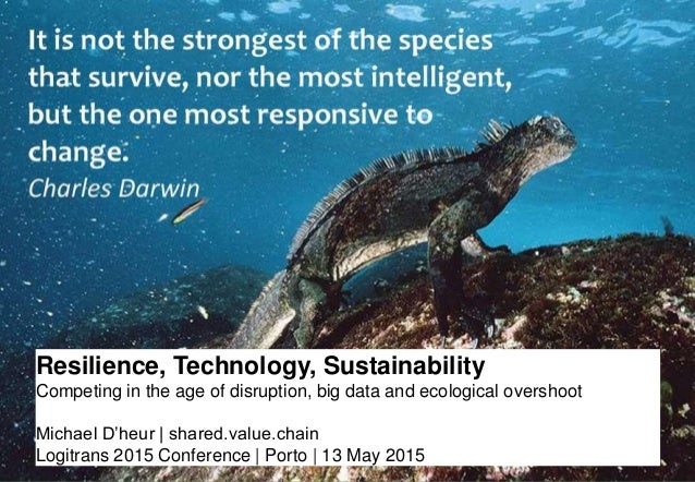 Logitrans 2015 Conference | Porto | 13 May 2015 shared.value.chainPage 1 Resilience, Technology, Sustainability Competing ...