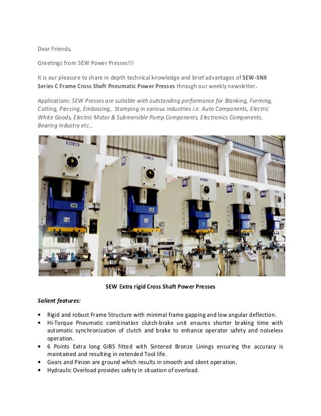 Dear Friends, Greetings from SEW Power Presses!!! It is our pleasure to share in depth Series C Frame Cross Shaft Pneumati...