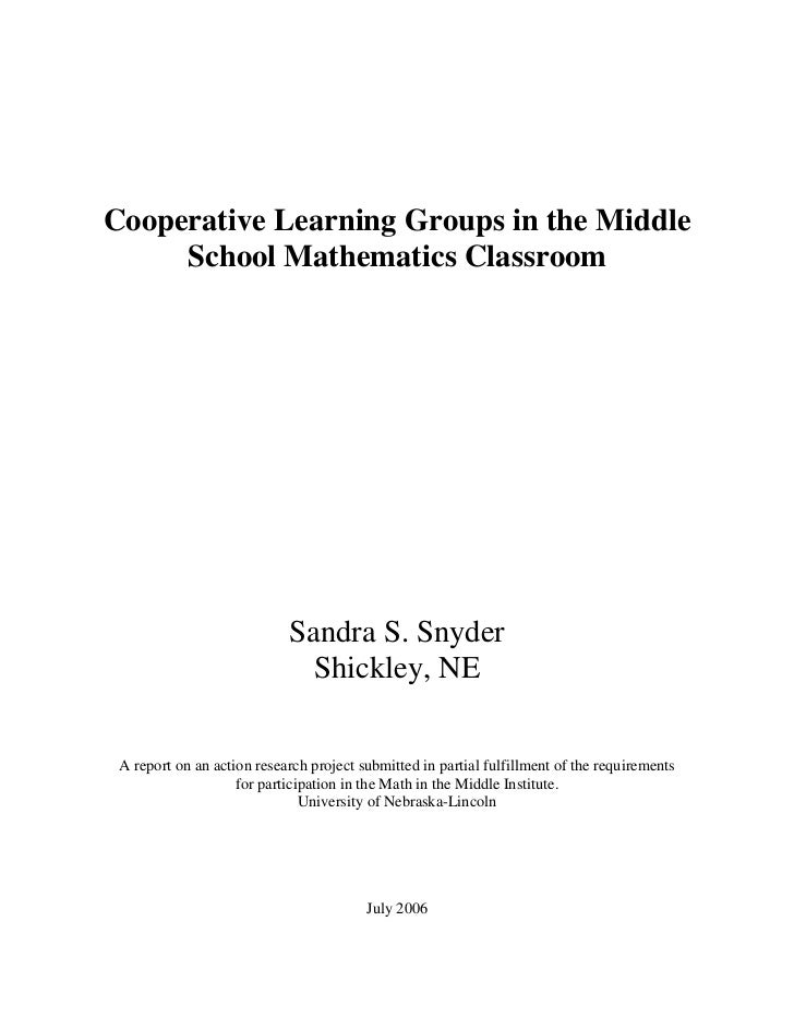 Cooperative Learning Groups in the Middle     School Mathematics Classroom                            Sandra S. Snyder    ...