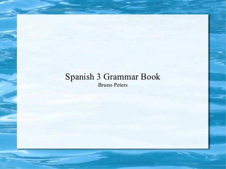 Spanish 3 Grammar Book Bruno Peters