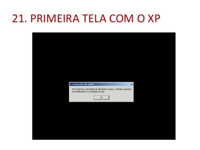 21. PRIMEIRA TELA COM O XP