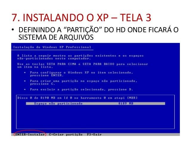 """7. INSTALANDO O XP – TELA 3 • DEFININDO A """"PARTIÇÃO"""" DO HD ONDE FICARÁ O SISTEMA DE ARQUIVOS"""