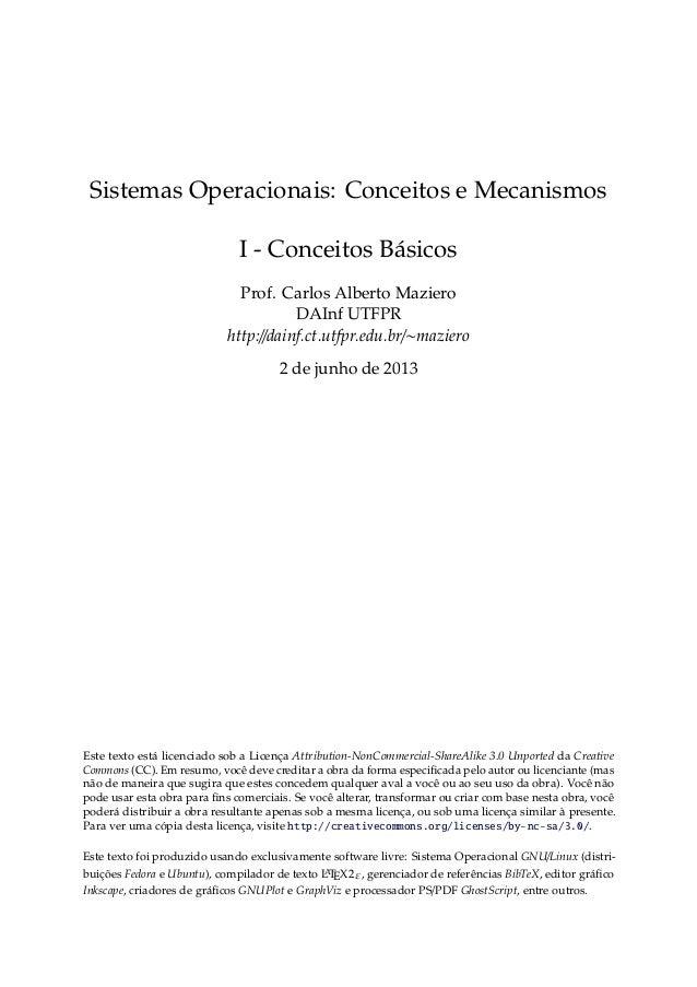 Sistemas Operacionais: Conceitos e Mecanismos I - Conceitos Básicos Prof. Carlos Alberto Maziero DAInf UTFPR http://dainf....