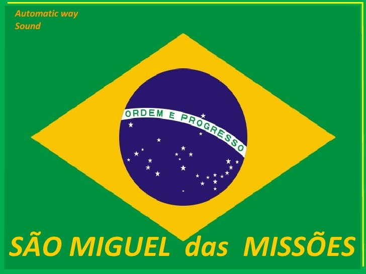 SÃO MIGUEL  das  MISSÕES Automatic way Sound