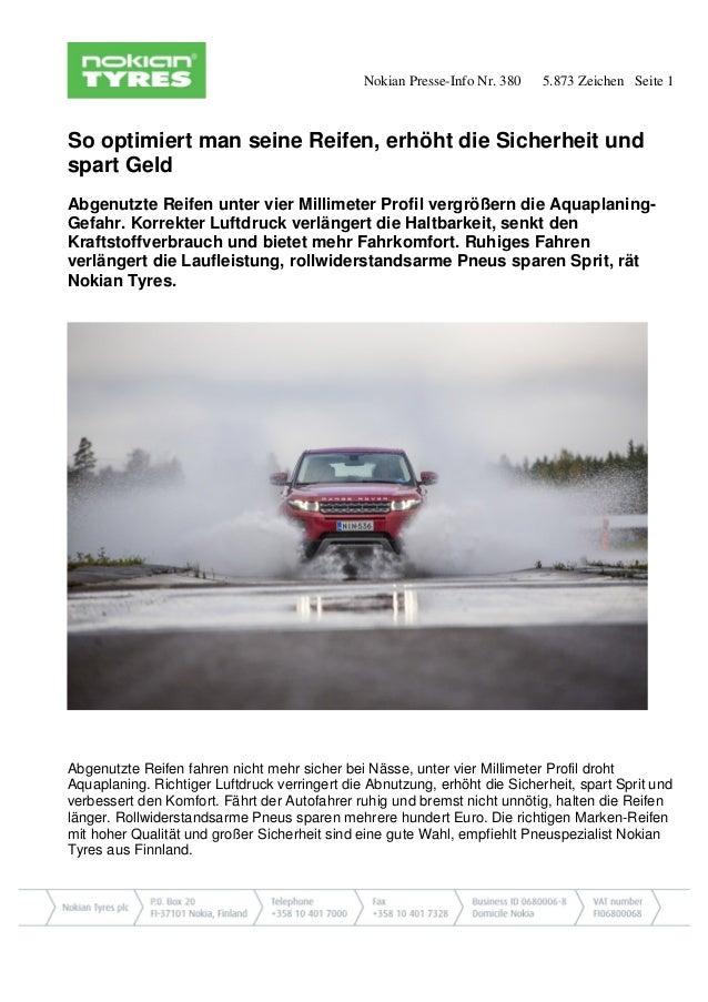 Nokian Presse-Info Nr. 380 5.873 Zeichen Seite 1 So optimiert man seine Reifen, erhöht die Sicherheit und spart Geld Abgen...