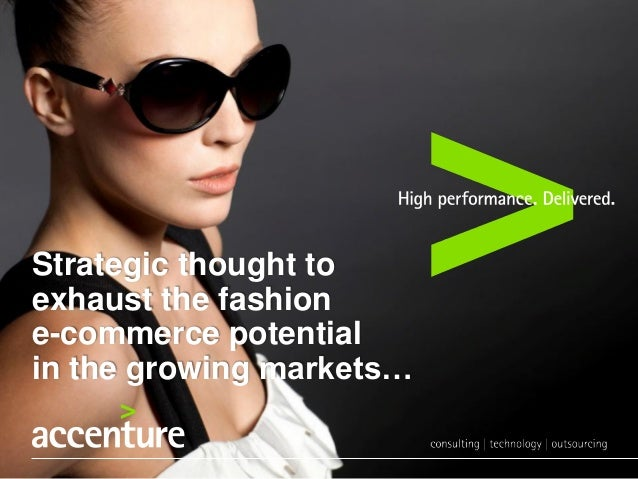 Strategic thought to exhaust the fashion e-commerce potential in the growing markets…