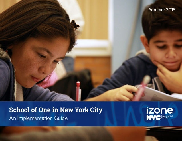 1 School of One in New York City An Implementation Guide Summer 2015