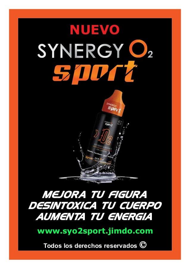 Todos los derechos reservados NUEVO MEJORA TU FIGURA DESINTOXICA TU CUERPO AUMENTA TU ENERGIA www.syo2sport.jimdo.com