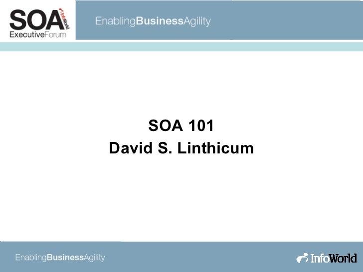 SOA 101 David S. Linthicum