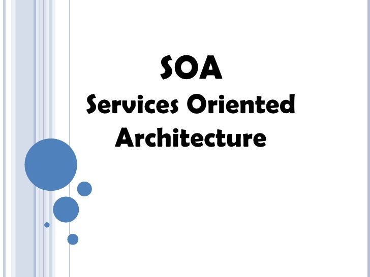 SOA Services Oriented Architecture