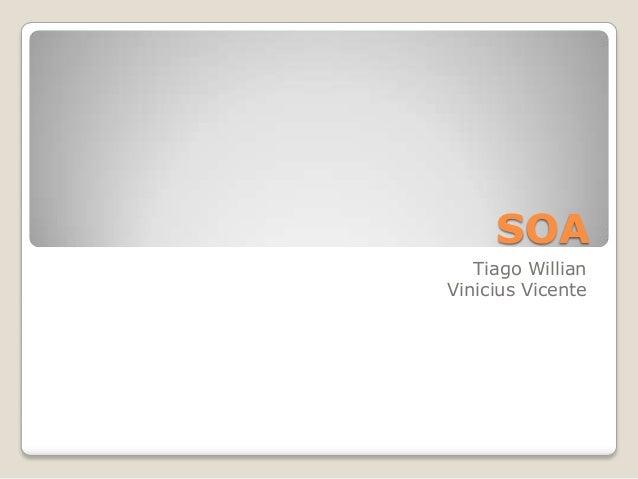 SOA   Tiago WillianVinicius Vicente
