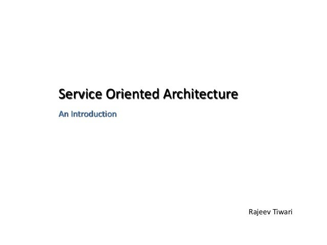 Service Oriented Architecture An Introduction Rajeev Tiwari
