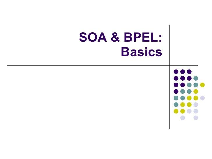 SOA & BPEL: Basics
