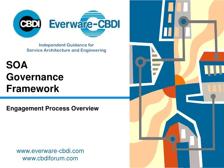 Independent Guidance for       Service Architecture and Engineering   SOA Governance Framework Engagement Process Overview...