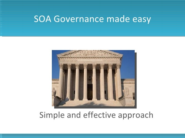 SOA Governance made easy Simple and effective approach