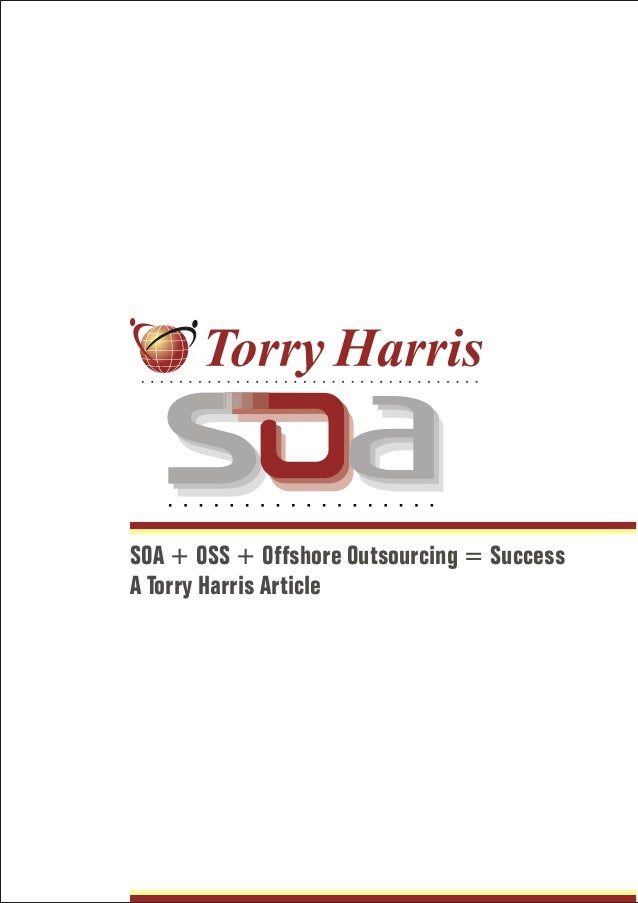 SOA + OSS + Offshore Outsourcing = Success A Torry Harris Article