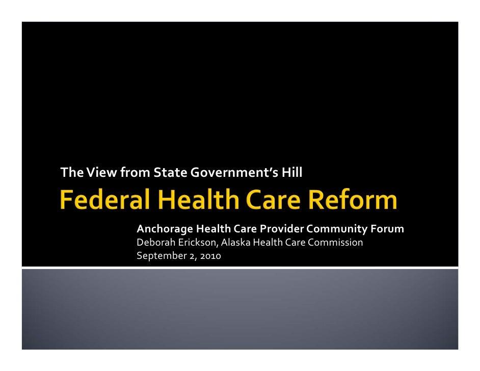 TheViewfromStateGovernment'sHill              AnchorageHealthCareProviderCommunityForum            DeborahErick...