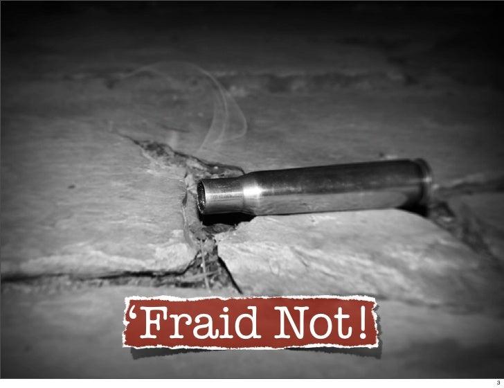 'Fraid Not!               3