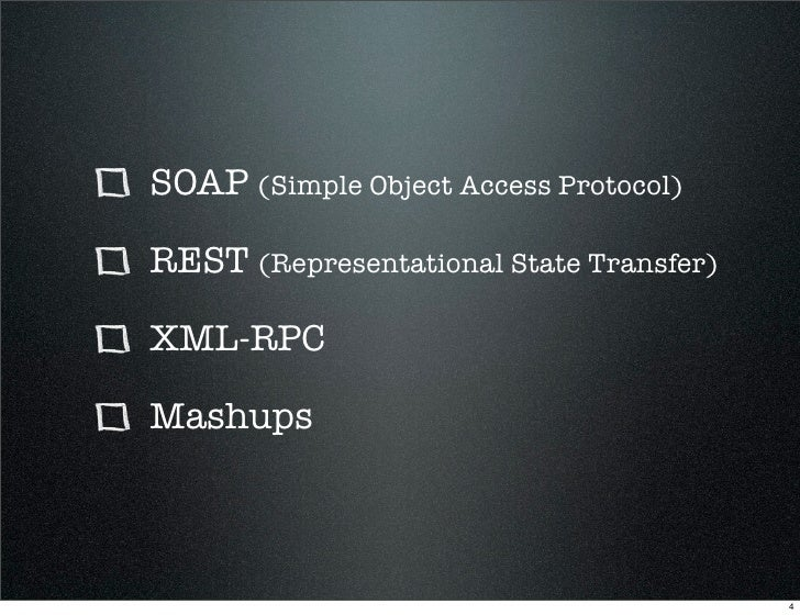 SOAP (Simple Object Access Protocol)  REST (Representational State Transfer)  XML-RPC  Mashups                            ...