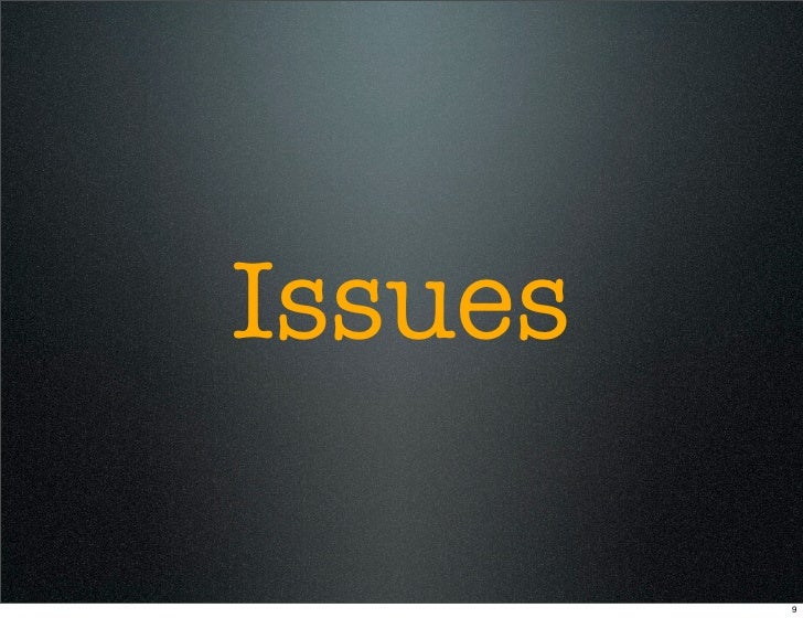Issues           9