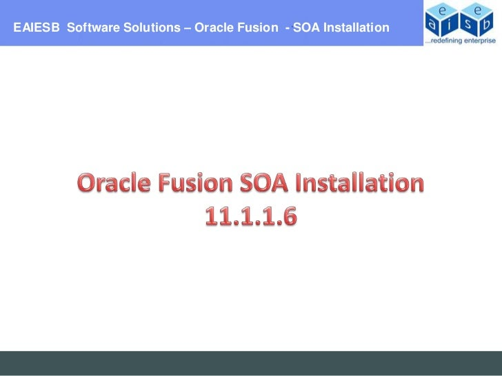 EAIESB Software Solutions – Oracle Fusion - SOA Installation