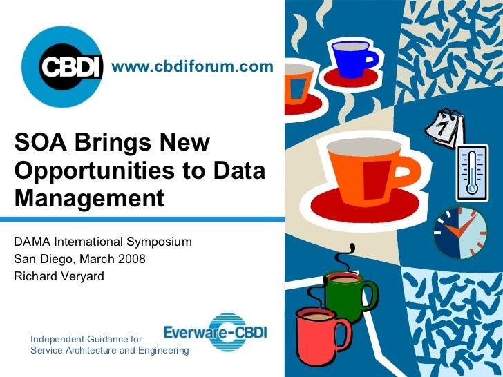SOA Brings New Opportunities to Data Management DAMA International Symposium San Diego, March 2008 Richard Veryard