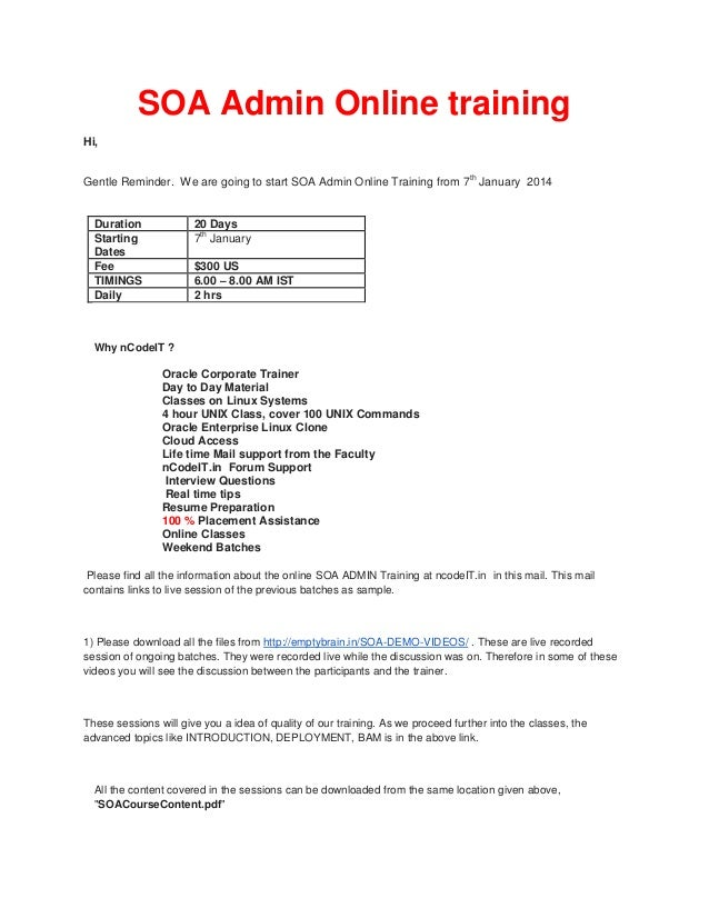 SOA Admin Online training Hi, th  Gentle Reminder. We are going to start SOA Admin Online Training from 7 January 2014  Du...
