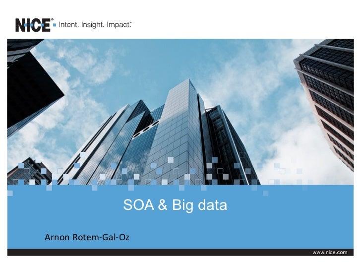 SOA & Big data Arnon Rotem-‐Gal-‐Oz