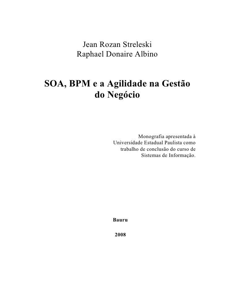Jean Rozan Streleski        Raphael Donaire Albino   SOA, BPM e a Agilidade na Gestão          do egócio                  ...