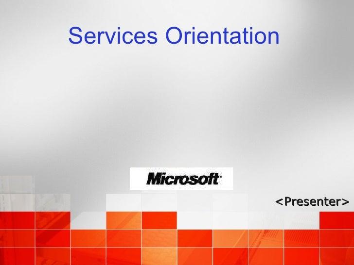 Services Orientation <Presenter>
