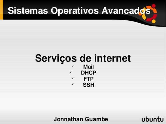SistemasOperativosAvancados     Serviçosdeinternet                                       Mail                       ...