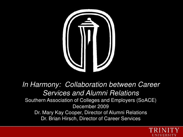 In Harmony:  Collaboration between Career Services and Alumni RelationsSouthern Association of Colleges and Employers (SoA...