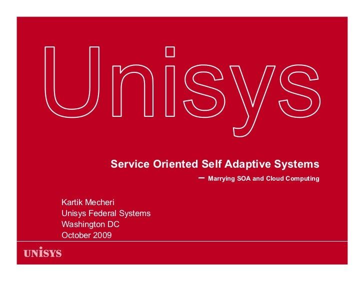 Service Oriented Self Adaptive Systems                             – Marrying SOA and Cloud Computing  Kartik Mecheri Unis...